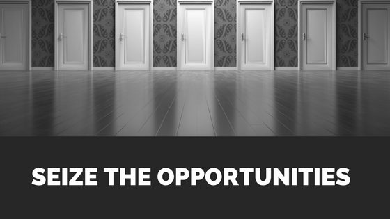 Seize the Opportunities